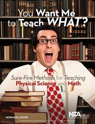 You Want Me to Teach What?! Proven Techniques for Inexperienced Middle and High School Teachers in Mathematics and the Physical Sciences