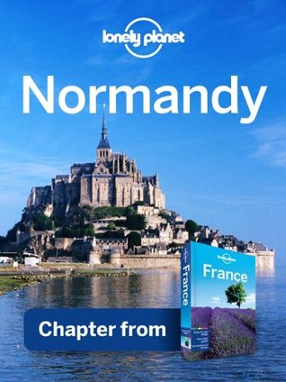 Lonely Planet Normandy: Chapter from France Travel Guide