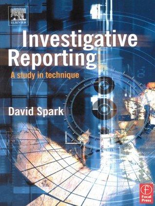 Investigative Reporting: A study in technique