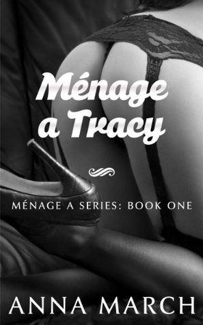 Ménage a Tracy by Anna March