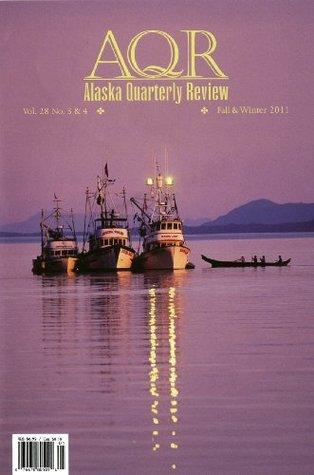 Alaska Quarterly Review Fall & Winter 2011