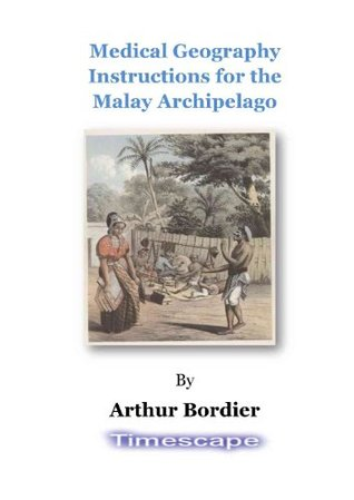 Medical Geography Instructions for the Malay Archipelago