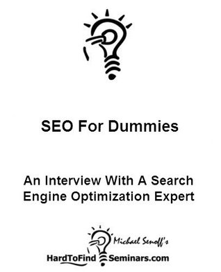 SEO For Dummies: An Interview With A Search Engine Optimization Expert