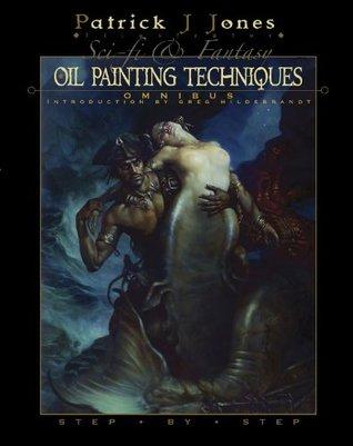 Sci-fi & Fantasy Oil Painting Techniques Omnibus