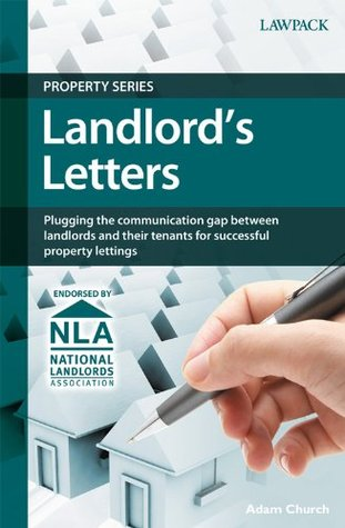 Landlord's Letters: Plugging the communication gap beyween landlords and their tenants for successful property lettings (Lawpack Property Series)