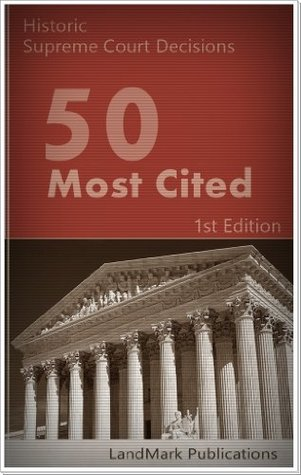 50 Most Cited US Supreme Court Decisions (Constitutional Law Series)