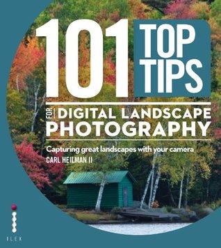 101 Top Tips for Digital Landscape Photography: Capturing Great Landscapes with your Camera Descargar el libro en español