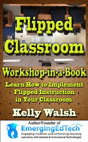 Flipped Classroom Workshop in a Book