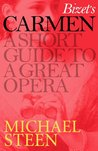 Bizet's Carmen: A Short Guide to a Great Opera (Great Operas)