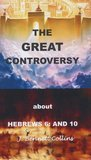The Great Controversy about Hebrews 6 and 10