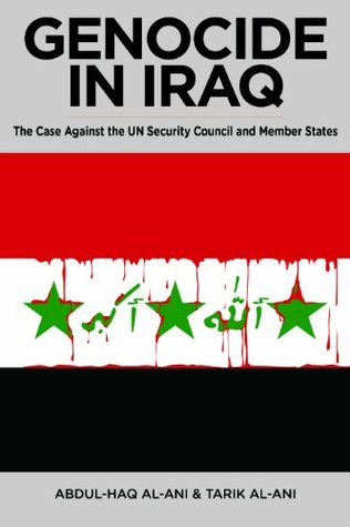 Genocide in Iraq: The Case Against the UN Security Council and Member States