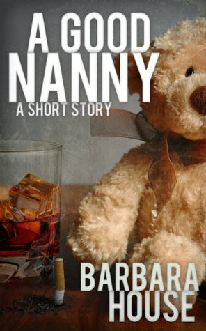a Good Nanny by Barbara House