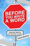 Before You Write a Word. Essential skills for the first-time novelist.