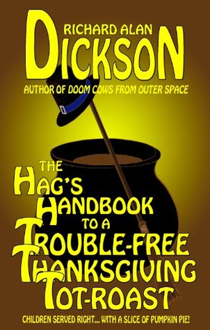 The Hag's Handbook to a Trouble-Free Thanksgiving Tot-Roast