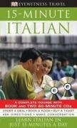 15-Minute Italian: Learn Italian in just 15 minutes a day (Eyewitness Travel 15-Minute Language Packs)