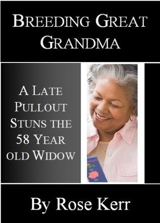 Breeding the Great Grandma: A Late Pull Out Stuns the 58 Year Old Widow