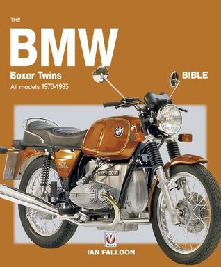 The BMW Boxer Twins 1970-1996 Bible - All air-cooled models 1970-1996 (Except R45, R65, G/S & GS)