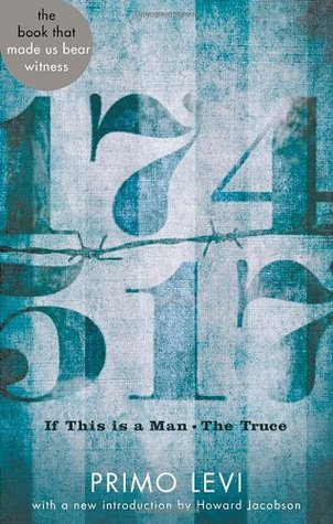 If This Is a Man: And, the Truce. Primo Levi
