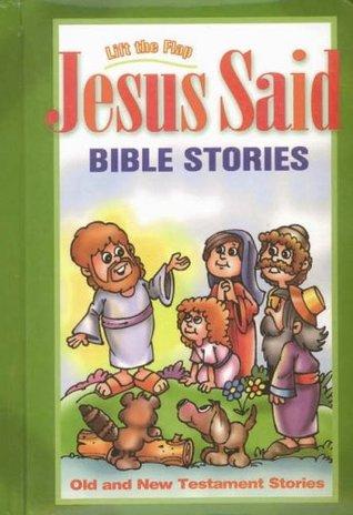 Jesus Said LIft the Flap Bible Stories