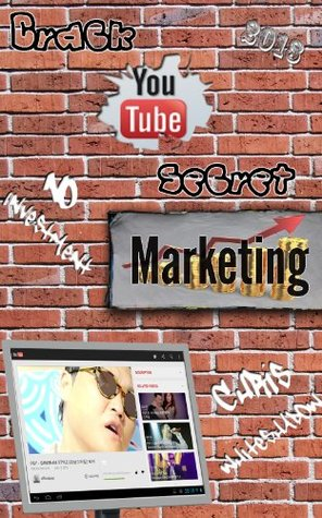 Crack YouTube's Secret Marketing - No Investment (2013)