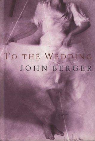 Ebook To the Wedding by John Berger PDF!