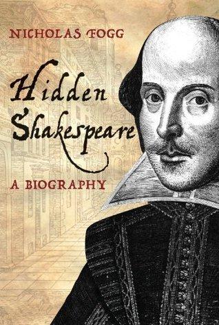 Hidden Shakespeare: A Biography