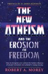 The New Atheism and the Erosion of Freedom