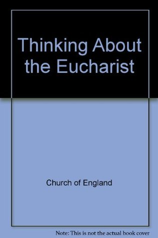 Thinking about the Eucharist