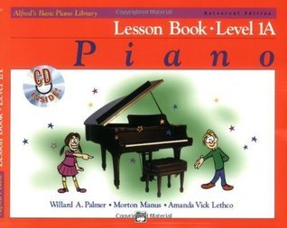 Alfred's Basic Piano Course Lesson Book Level 1A (Alfred's Basic Piano Library): 0