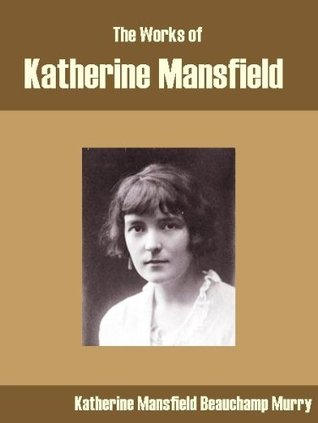 The Works of Katherine Mansfield