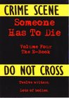 Someone Has To Die Volume Four - The E-book