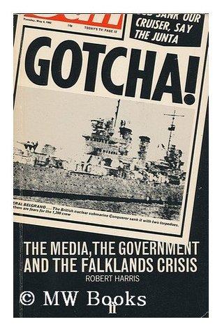 Gotcha! The Government, the Media and the Falklands Crisis