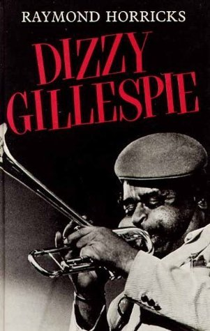Dizzy Gillespie and the Be-Bop Revolution