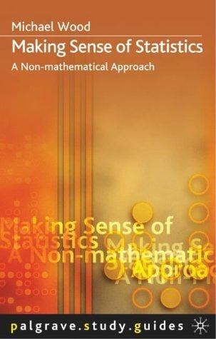 Making Sense Of Statistics by Michael   Wood