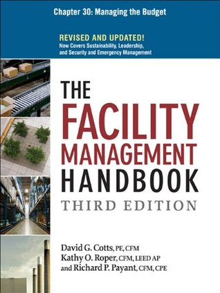 The Facility Management Handbook, Chapter 30: Managing the Budget