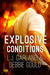 Explosive Conditions by L.J. Garland