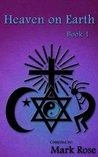 Heaven on Earth: Book 1