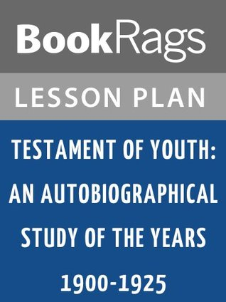Testament of Youth: An Autobiographical Study of the Years 1900-1925 Lesson Plans