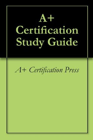 A+ Certification Study Guide