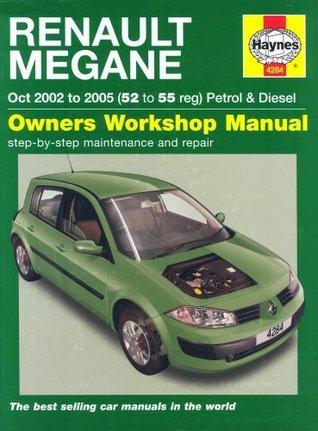 Renault Megane Petrol And Diesel Service And Repair Manual: 2002 To 2005