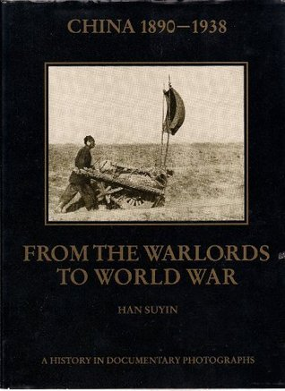 China 1890-1938: From the Warlords to World War: 003