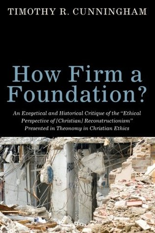 How Firm a Foundation?: An Exegetical and Historical Critique of the Ethical Perspective of [Christi