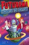 """"""" Futurama """" Conquers The Universe"""