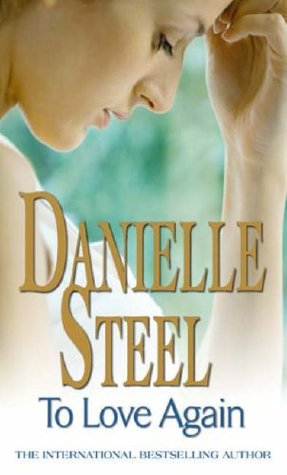 Ebook To Love Again. Danielle Steel by Danielle Steel TXT!