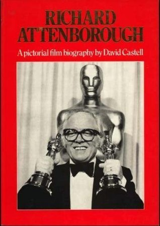 Richard Attenborough: A Pictorial Film Biography