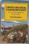 Fred Archer, Farmer's Son: A Cotswold Childhood in the 1920s