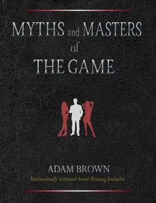 Myths and Masters of The Game