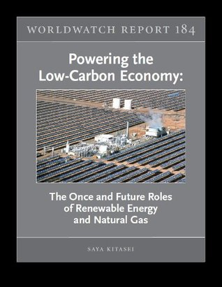 Powering the Low-Carbon Economy: The Once and Future Roles of Renewable Energy and Natural Gas