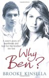Why Ben?: A Sister's Story Of Heartbreak And Love For The Brother She Lost