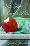 With True Love's Kiss (Once Upon a Romance, #3)
